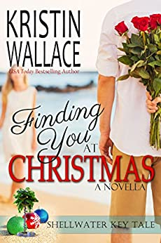 Finding You at Christmas: A Shellwater Key Tale by [Wallace, Kristin]