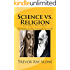 Science vs. Religion: Is It Really That Simple?
