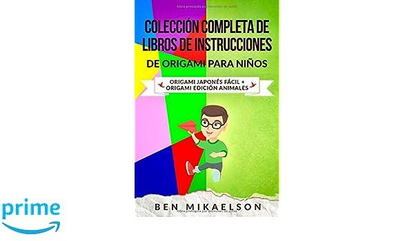 Colección Completa de Libros de Instrucciones de Origami para Niños: Origami Japonés Fácil + Origami Edición Animales (Español/Spanish Book) (Spanish ...