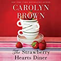 The Strawberry Hearts Diner Audiobook by Carolyn Brown Narrated by Brittany Pressley