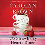 The Strawberry Hearts Diner | Carolyn Brown