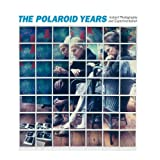 The Polaroid Years: Instant Photography and Experimentation by Lombino, Mary-Kay (2013) Hardcover