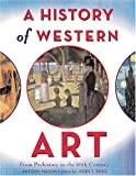 A History of Western Art: From Prehistory to the Twentieth Century