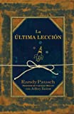 La Última Lección, Randy Pausch and Jeffrey Zaslow, 0307392260