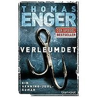 Verleumdet: Ein Henning-Juul-Roman (Henning-Juul-Romane, Band 3)