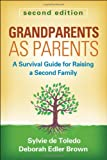 Grandparents As Parents, Second Edition, Sylvie de Toledo and Deborah Edler Brown, 1462509150