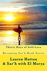 Thirty Days of Self-Love: From the Becoming Sar'h book series Paperback