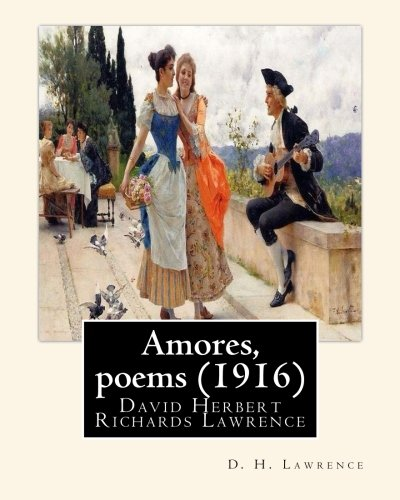 Amores, poems , By D. H. Lawrence: David Herbert Richards