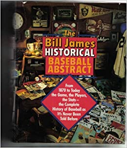the bill james historical baseball abstract bill james  the bill james historical baseball abstract bill james 9780394537139 com books