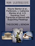 Wayne Stanton et Al. , Petitioners, V. Catherine MacKey et Al. U. S. Supreme Court Transcript of Record with Supporting Pleadings, Theodore L. Sendak, 1270712853
