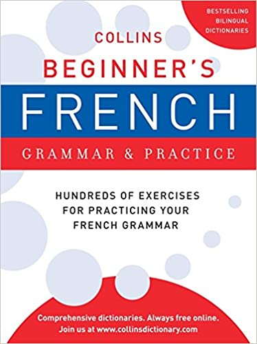 Collins Beginner's French Grammar and Practice (Collins Language ...