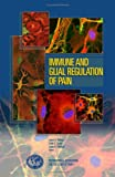 Immune and Glial Regulation of Pain, , 0931092671