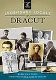 Legendary Locals of Dracut, Rebecca A. Duda, 1467101559