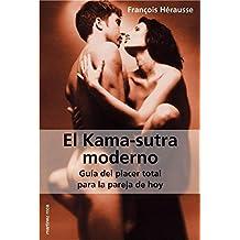 El Kama-sutra moderno: Guía del placer total para la pareja de hoy