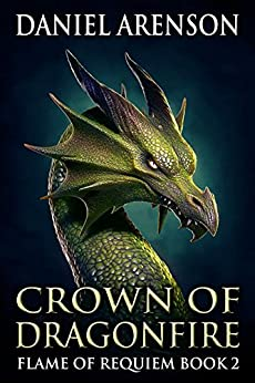 Crown of Dragonfire (Flame of Requiem Book 2) by [Arenson, Daniel]