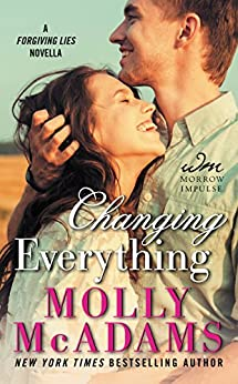 Changing Everything: A FORGIVING LIES Novella by [McAdams, Molly]