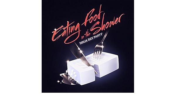 Eating Food in the Shower de Ninja Sex Party en Amazon Music ...