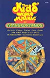 The Kids' World Almanac of Transportation, Barbara Stein, 0886874904