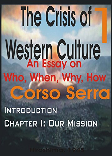 Amazoncom The Crisis Of The Western Culture  Who When What  The Crisis Of The Western Culture  Who When What How And