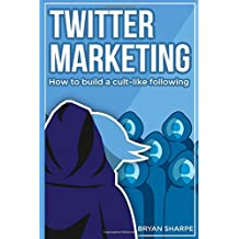 Twitter Marketing: How to Build a Cult-like Following