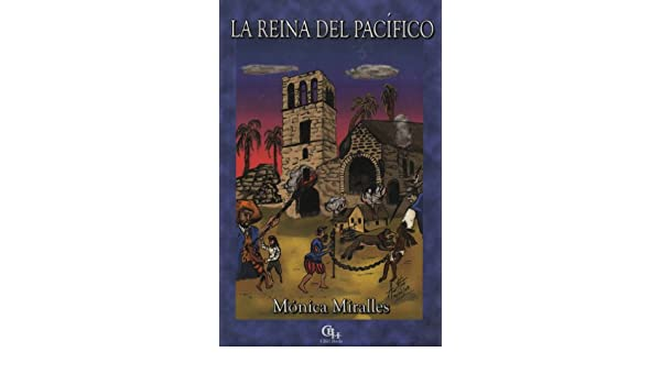 Amazon.com: La Reina del Pacífico (Spanish Edition) eBook: Mónica Miralles, Jose Aleman: Kindle Store