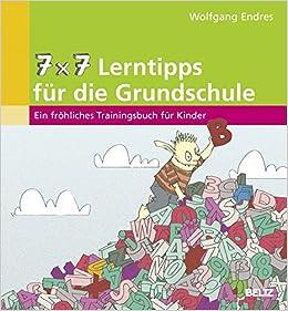 7 x 7 Lerntipps für die Grundschule: Ein fröhliches Trainingsbuch ...