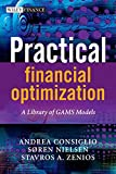 img - for Practical Financial Optimization: A Library of GAMS Models book / textbook / text book