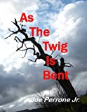 As the Twig is Bent: A Matt Davis Mystery