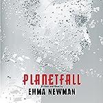 Planetfall: Planetfall, Book 1 | Emma Newman
