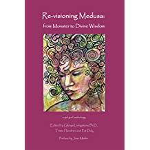 Re-visioning Medusa: from Monster to Divine Wisdom