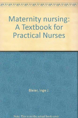 Maternity nursing: A Textbook for Practical Nurses