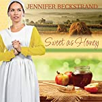 Sweet as Honey: Honeybee Sisters, Book 1 | Jennifer Beckstrand