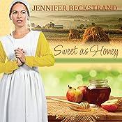 Sweet as Honey: Honeybee Sisters, Book 1 | Jennifer Beckstrand