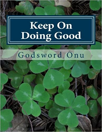 Keep On Doing Good: Do Not Get Weary of Sharing and Doing the Right Things