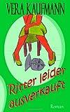 Ritter leider Ausverkauft, Vera Kaufmann, 1466313277