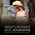 Missy's Moment : The West Series, Book 4 | Jill Sanders