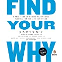 Find Your Why: A Practical Guide for Discovering Purpose for You and Your Team Hörbuch von Simon Sinek, David Mead, Peter Docker Gesprochen von: Simon Sinek, Stephen Shedletzky