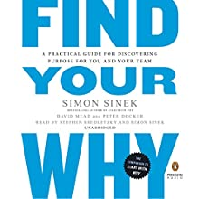 Find Your Why: A Practical Guide for Discovering Purpose for You and Your Team Audiobook by Simon Sinek, David Mead, Peter Docker Narrated by Stephen Shedletzky, Simon Sinek
