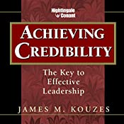 Achieving Credibility: The Key to Effective Leadership | James M. Kouzes