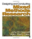 Designing and Conducting Mixed Methods Research by John W. Creswell (2006-08-18)