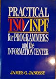 Practical TSO-ISPF for Today's Programmers, Janossy, James G., 0471633577