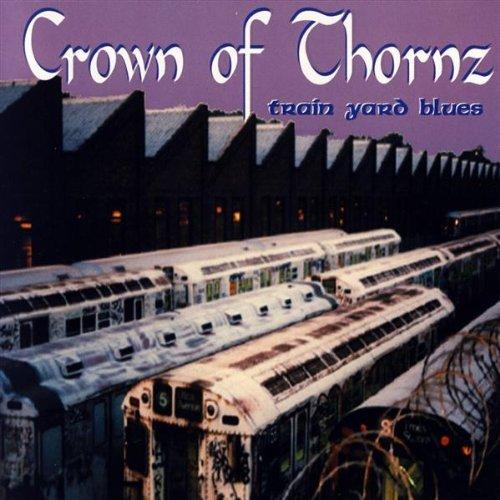 Train Yard Blues by Crown of Thornz