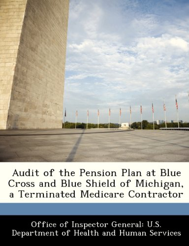 Audit of the Pension Plan at Blue Cross and Blue Shield of Michigan, a Terminated Medicare Contractor