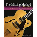 The Missing Method for Guitar, Book 4: Crossover Positions (Frets 3-6 & 7-10) (Note Reading Series)