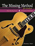 #7: The Missing Method for Guitar, Note Reading in the Crossover Positions: Learn to Read and Play Guitar Music in the 3rd and 7th Positions (Frets 3-6 & Frets 7-10) (Note Reading Series Book 4)