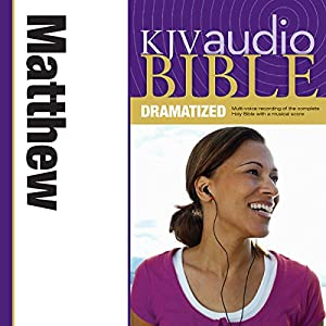KJV Audio Bible: Matthew (Dramatized) Audiobook