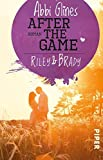 After the Game – Riley und Brady: Roman (Field Party, Band 3)