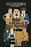 Simple History: Hitler & the Rise of Nazi Germany