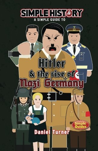 Simple History: Hitler & the Rise of Nazi Germany by CreateSpace Independent Publishing Platform