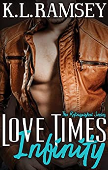 Love Times Infinity (Relinquished Book 1) by [Ramsey, K.L.]